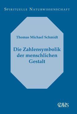 Die Zahlensymbolik der menschlichen Gestalt von Schmidt,  Thomas M.