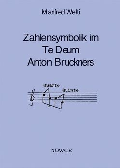 Die Zahlensymbolik im Te Deum Anton Bruckners von Welti,  Manfred