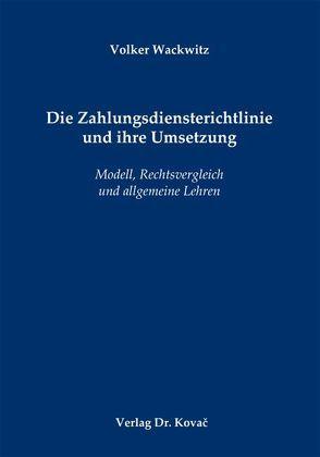 Die Zahlungsdiensterichtlinie und ihre Umsetzung von Wackwitz,  Volker