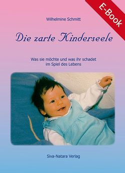 Die zarte Kinderseele von Schmitt,  Wilhelmine