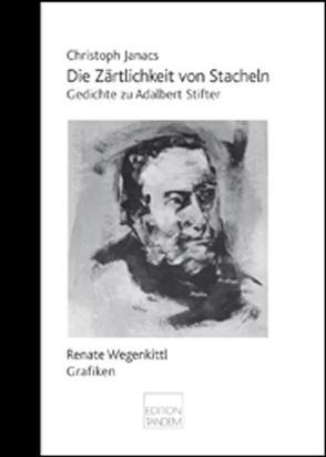 Die Zärtlichkeit von Stacheln von Janacs,  Christoph, Toth,  Volker, Wegenkittl,  Renate