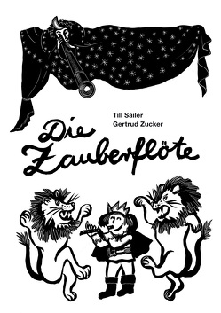 Die Zauberflöte von Lang,  Elke, Sailer,  Till, Zucker,  Gertrud