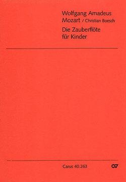 Die Zauberflöte für Kinder (Klavierauszug) von Boesch,  Christian, Mozart,  Wolfgang Amadeus, Nagora,  Klaus