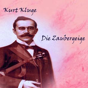 Die Zaubergeige von Kluge,  Kurt, Kohfeldt,  Christian, Schmidt,  Hans Jochim