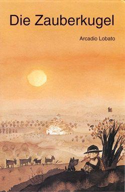 Die Zauberkugel von Lobato,  Arcadio