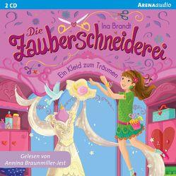 Die Zauberschneiderei (3). Ein Kleid zum Träumen von Brandt,  Ina, Braunmiller-Jest,  Annina