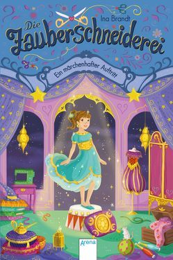 Die Zauberschneiderei (4). Ein märchenhafter Auftritt von Brandt,  Ina, Metzen,  Isabelle