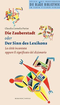 Die Zauberstadt oder Der Sinn des Lexikons/La città incantata oppure Il significato del dizionario von Maria Luisa,  Mazzoni, Parise,  Claudia C