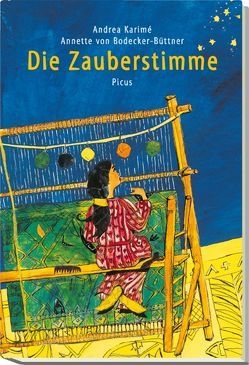 Die Zauberstimme von Karimé,  Andrea, von Bodecker-Büttner,  Annette