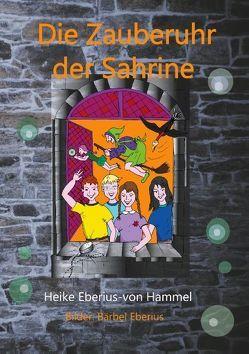 Die Zauberuhr der Sahrine von Eberius-von Hammel,  Heike