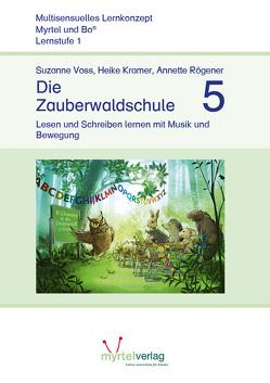 Die Zauberwaldschule 5 von Kramer,  Heike, Rögener,  Annette, Voss,  Suzanne