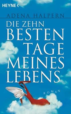 Die zehn besten Tage meines Lebens von Halpern,  Adena, Sturm,  Ursula C.
