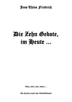 Die Zehn Gebote von Friedrich,  Jens Thino