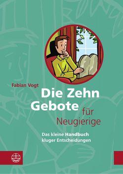 Die Zehn Gebote für Neugierige von Vogt,  Fabian
