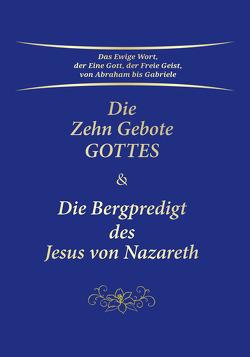 Die Zehn Gebote Gottes & Die Bergpredigt des Jesus von Nazareth von Gabriele