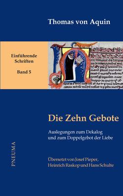 Die Zehn Gebote von Nissing,  Hanns-Gregor, Pieper,  Josef, Thomas von Aquin, Wald,  Berthold