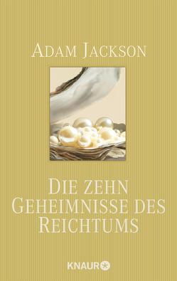 Die zehn Geheimnisse des Reichtums von Ingrisch,  Katrin, Jackson,  Adam