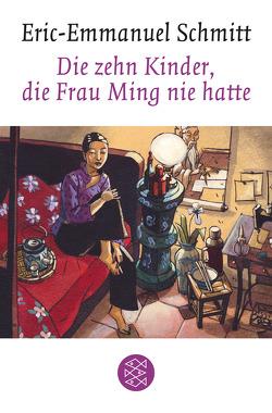 Die zehn Kinder, die Frau Ming nie hatte von Frucht,  Marlene, Schmitt,  Eric-Emmanuel
