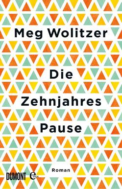 Die Zehnjahrespause von Grabinger,  Michaela, Wolitzer,  Meg