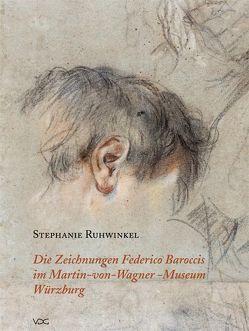 Die Zeichnungen Federico Baroccis im Martin-von-Wagner-Museum Würzburg von Ruhwinkel,  Stephanie