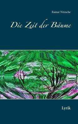 Die Zeit der Bäume von Nitzsche,  Rainar