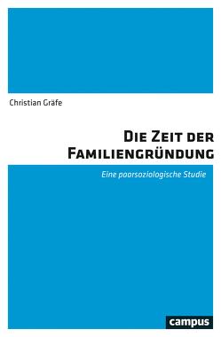 Die Zeit der Familiengründung von Gräfe,  Christian