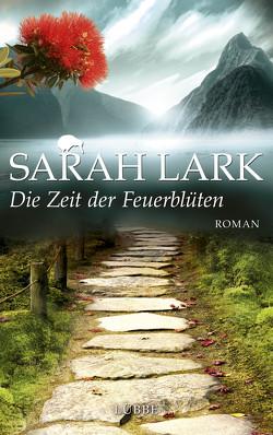 Die Zeit der Feuerblüten von Lark,  Sarah