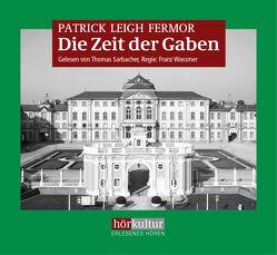 Die Zeit der Gaben von Fermor,  Patrick Leigh