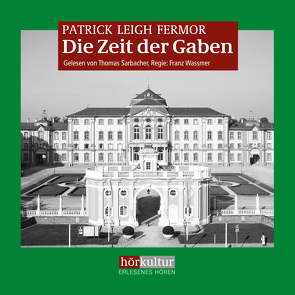 Die Zeit der Gaben von Fermor,  Patrick Leigh, Sarbacher,  Thomas, Wassmer,  Franz