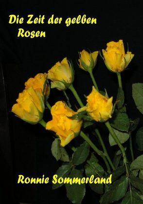 Die Zeit der gelben Rosen von Sommerland,  Ronnie