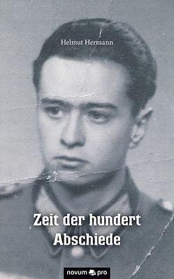 Zeit der hundert Abschiede von Hermann,  Helmut