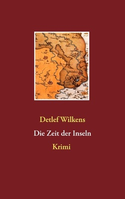 Die Zeit der Inseln von Wilkens,  Detlef