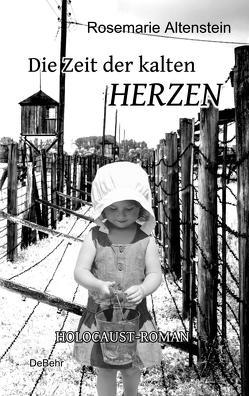 Die Zeit der kalten Herzen – Holocaust-Roman von Altenstein,  Rosemarie