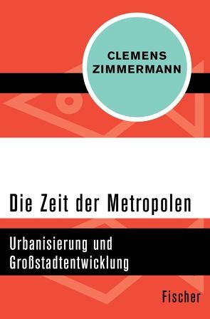 Die Zeit der Metropolen von Zimmermann,  Clemens