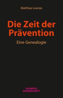Die Zeit der Prävention von Leanza,  Matthias
