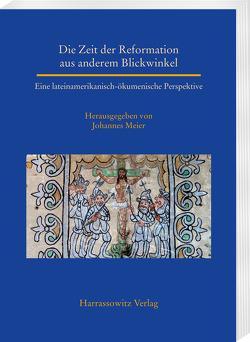 Die Zeit der Reformation aus anderem Blickwinkel von Meier,  Johannes