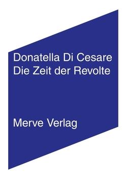 Die Zeit der Revolte von Creutz,  Daniel, Di Cesare,  Donatella