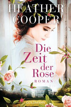 Die Zeit der Rose von Cooper,  Heather, Franz,  Claudia