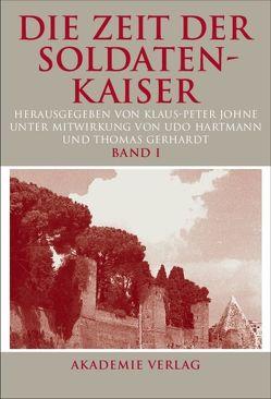 Die Zeit der Soldatenkaiser von Gerhardt,  Thomas, Hartmann,  Udo, Johne,  Klaus-Peter