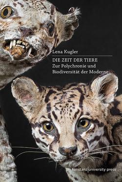 Die Zeit der Tiere von Kugler,  Lena