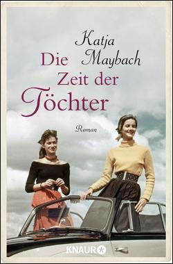 Die Zeit der Töchter von Maybach,  Katja