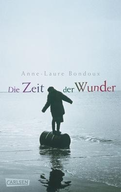 Die Zeit der Wunder von Bondoux,  Anne-Laure, von Vogel,  Maja