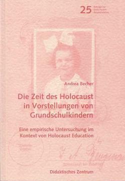 Die Zeit des Holocaust in Vorstellungen von Grundschulkindern von Becher,  Andrea