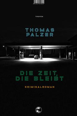 Die Zeit, die bleibt von Palzer,  Thomas