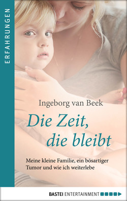 Die Zeit, die bleibt von Beek,  Ingeborg van