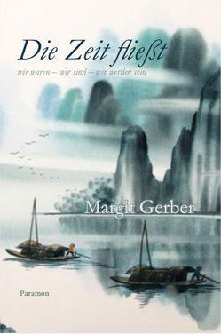 Die Zeit fließt von Gerber,  Margit
