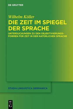 Die Zeit im Spiegel der Sprache von Köller,  Wilhelm