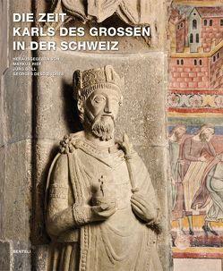 Die Zeit Karls des Grossen in der Schweiz von Descoeudres,  Georges, Goll,  Jürg, Riek,  Markus