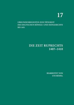Die Zeit Ruprechts (1407–1410) von Rödel,  Ute