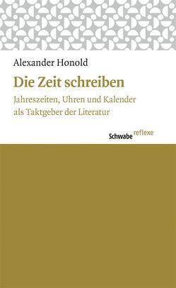 Die Zeit schreiben von Honold,  Alexander